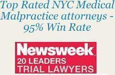 Top Rated NYC Medical Malpractice attorneys - 95% Win Rate | Newsweek 20 Leaders Trial Lawyers 2015