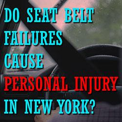 Seat Belt Failures Cause Personal Injury in New York